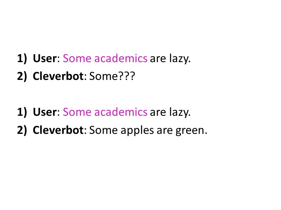 User: Some academics are lazy.