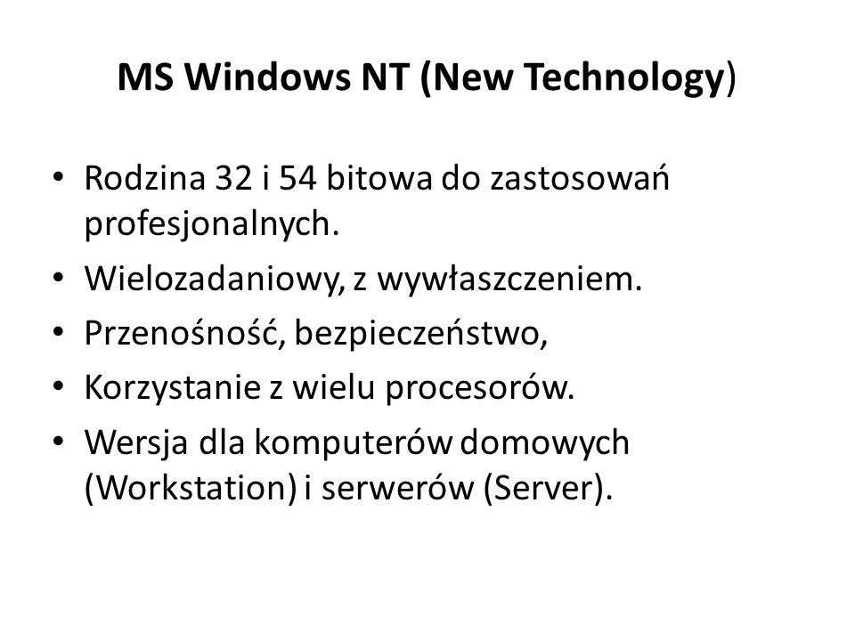 MS Windows NT (New Technology)