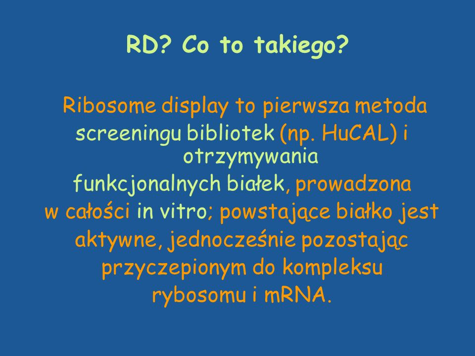 RD Co to takiego Ribosome display to pierwsza metoda