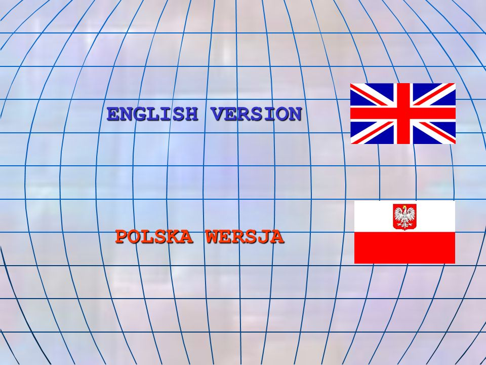 ENGLISH VERSION POLSKA WERSJA
