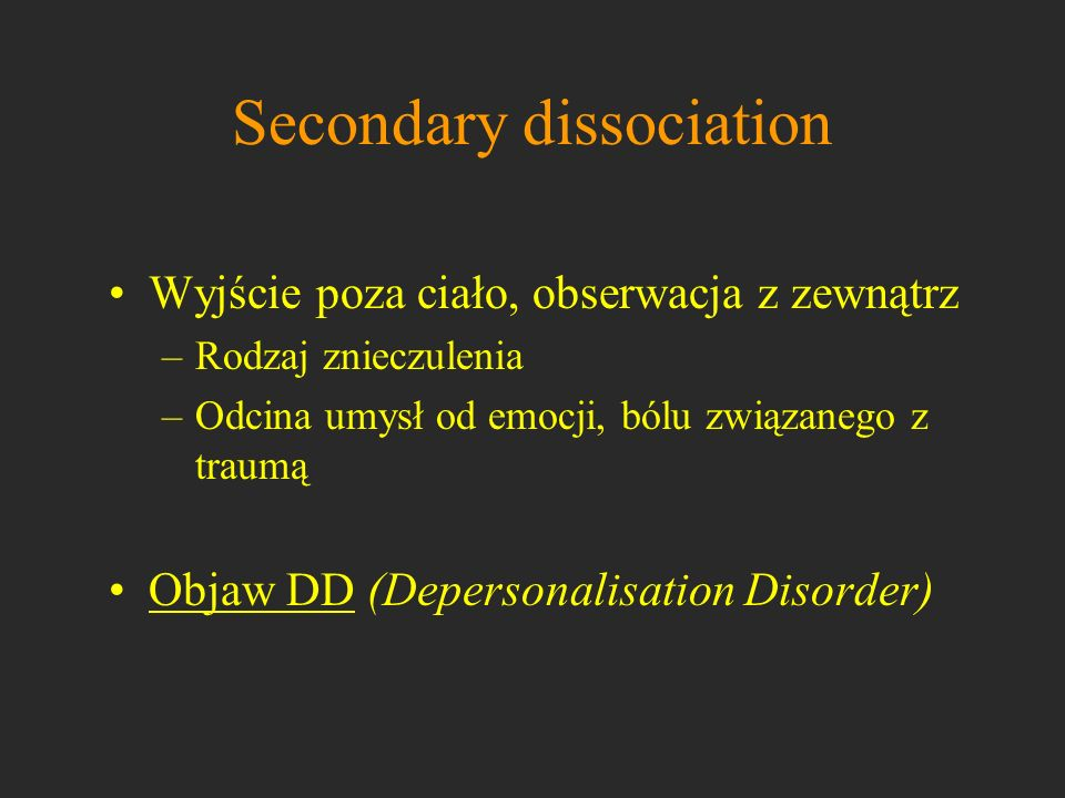 Secondary dissociation