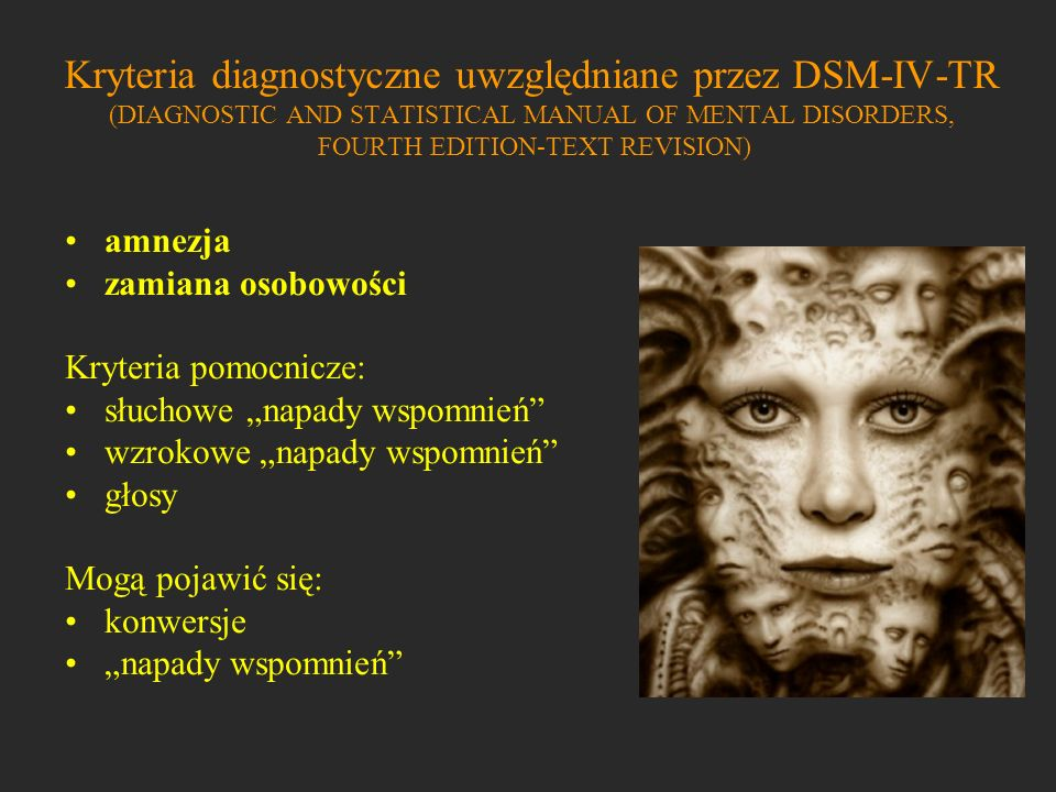 Kryteria diagnostyczne uwzględniane przez DSM-IV-TR (DIAGNOSTIC AND STATISTICAL MANUAL OF MENTAL DISORDERS, FOURTH EDITION-TEXT REVISION)