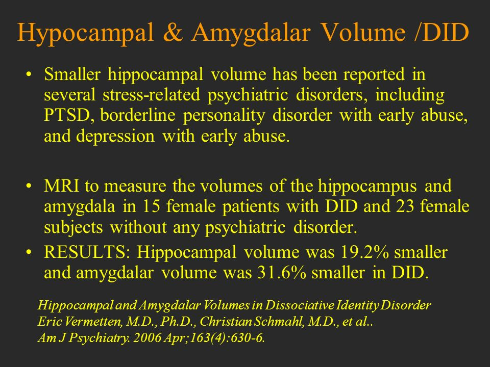 Hypocampal & Amygdalar Volume /DID