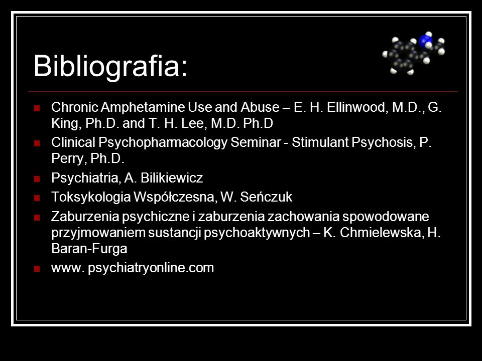 Bibliografia: Chronic Amphetamine Use and Abuse – E. H. Ellinwood, M.D., G. King, Ph.D. and T. H. Lee, M.D. Ph.D.