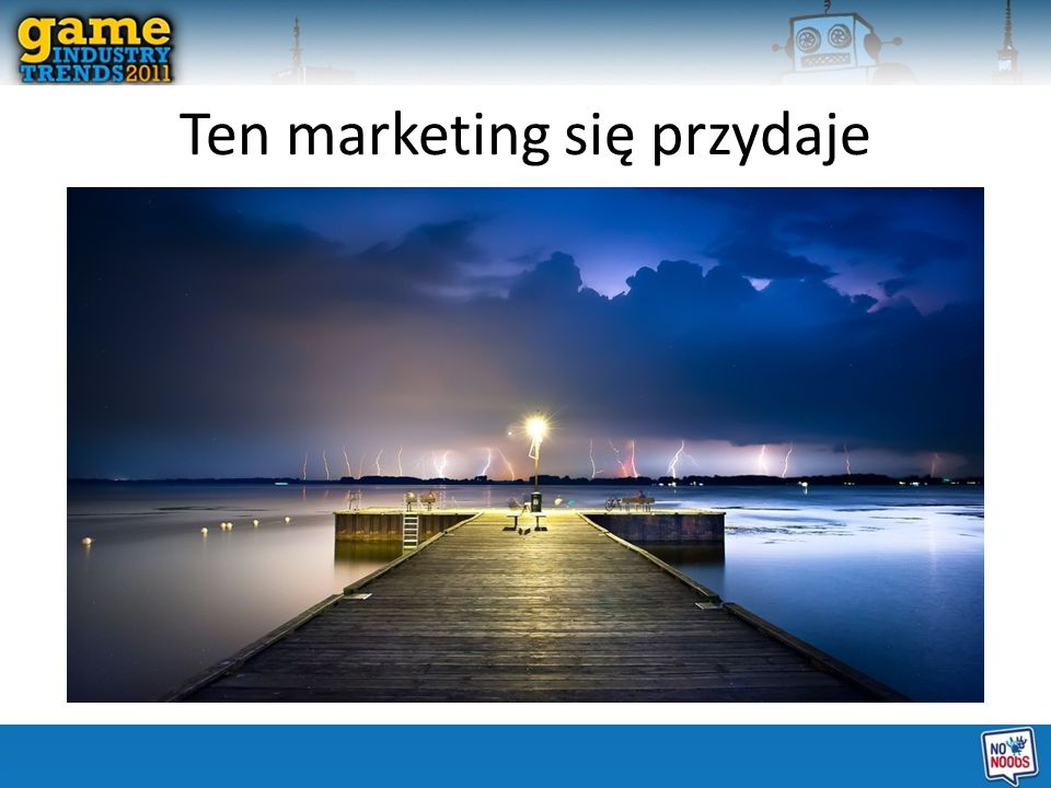 Ten marketing się przydaje