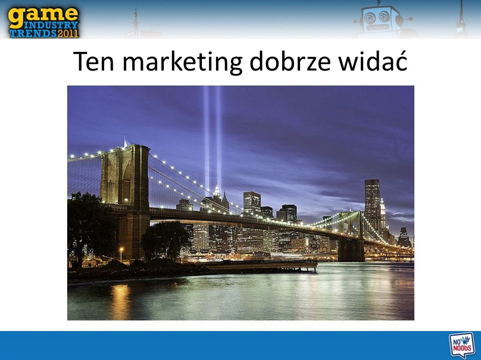 Ten marketing dobrze widać