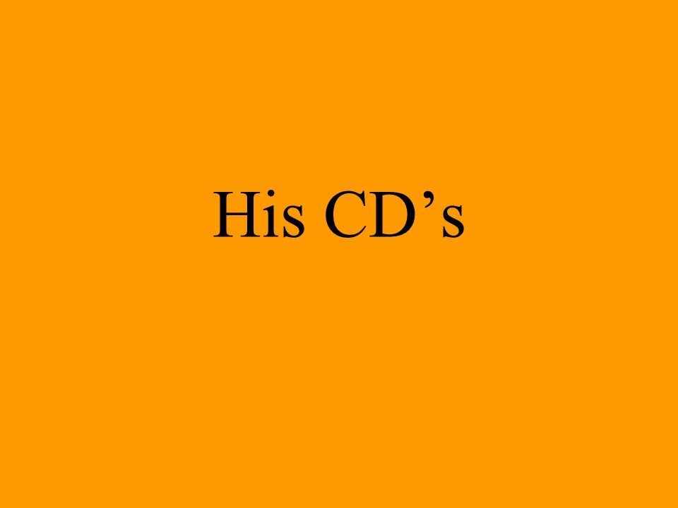 His CD's