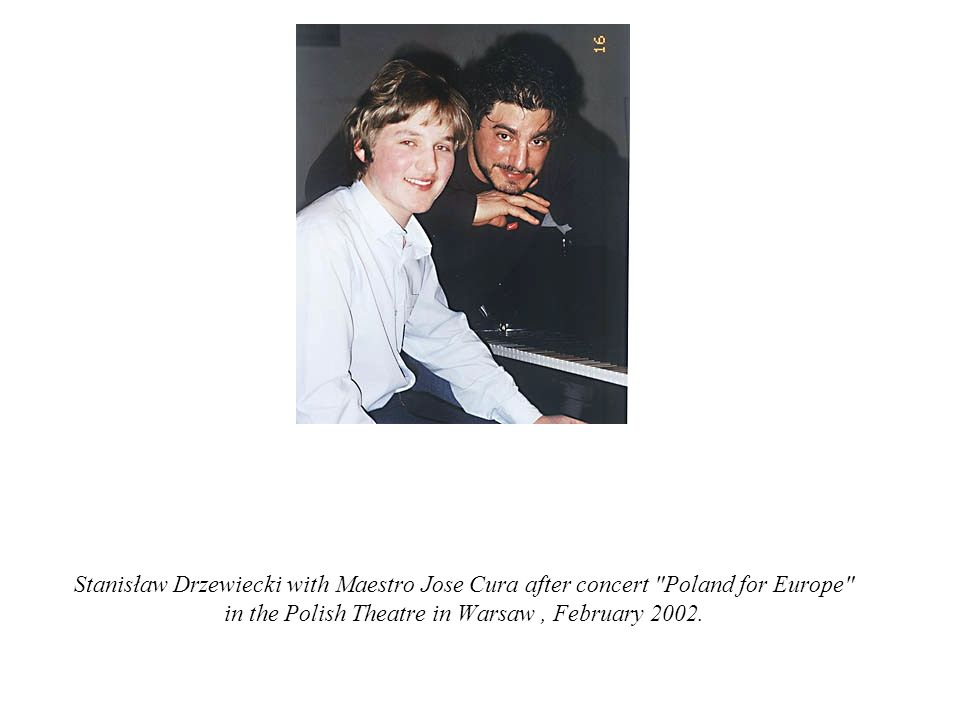 Stanisław Drzewiecki with Maestro Jose Cura after concert Poland for Europe in the Polish Theatre in Warsaw , February 2002.